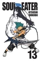 Soul Eater, Vol. 13 ebook by Atsushi Ohkubo