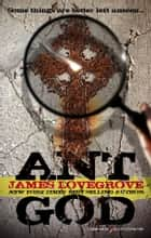 Ant God ebook by James Lovegrove