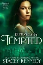 Demonically Tempted ebook by Stacey Kennedy