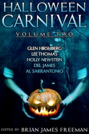 Halloween Carnival Volume 2 ebook by Brian James Freeman, Glen Hirshberg, Lee Thomas,...