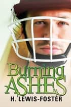 Burning Ashes 電子書籍 by H. Lewis-Foster