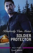 Soldier Protector ebook by Kimberly Van Meter