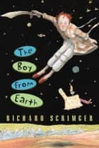 The Boy from Earth ebook by Richard Scrimger