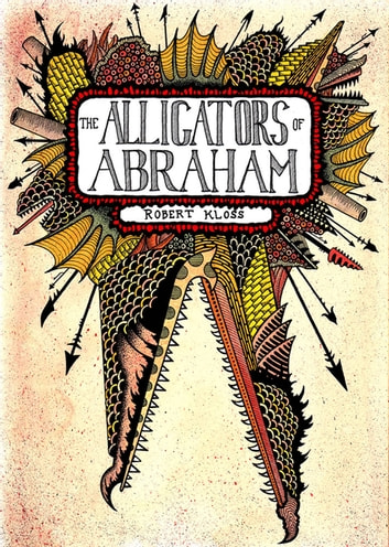 Alligators of Abraham ebook by Robert Kloss
