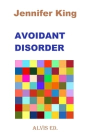 Avoidant Disorder ebook by Jennifer King