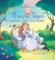 Princess Grace and the Little Lost Kitten ebook by Jeanna Young,Omar Aranda,Jacqueline Kinney Johnson