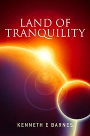 Land of Tranquility ebook by Kenneth E Barnes