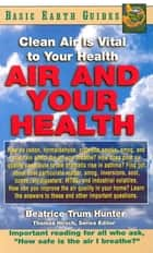 Air and Your Health ebook by Beatrice Trum Hunter