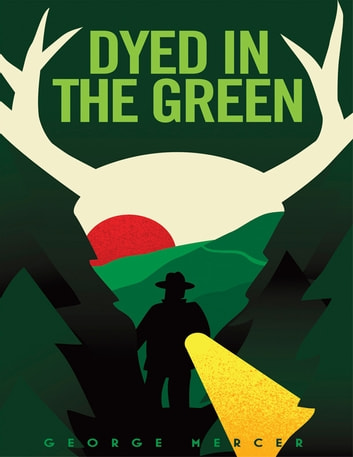Dyed In The Green ebook by George Mercer