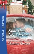 Same Time, Next Christmas ebook by Christine Rimmer