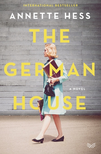 The German House eBook by Annette Hess