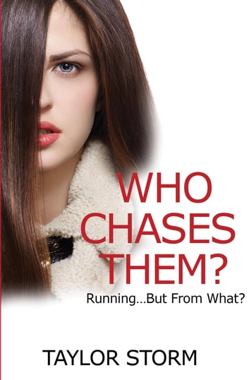 Who Chases Them? - Running...But From What? ebook by Taylor Storm