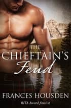 The Chieftain's Feud ebook by Frances Housden