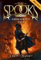 The Spook's Stories: Grimalkin's Tale ebook by Joseph Delaney