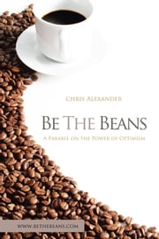 Be the Beans ebook by Chris Alexander