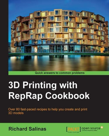 3D Printing with RepRap Cookbook ebook by Richard Salinas