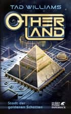 Otherland Teil 1 / Stadt der goldenen Schatten ebook by Tad Williams, Hans U Möhring