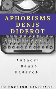 Aphorisms Denis Diderot ebook by Denis Diderot