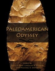 Paleoamerican Odyssey ebook by Kelly E. Graf,Caroline V. Ketron,Michael R. Waters