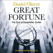 Great Fortune - The Epic of Rockefeller Center audiobook by Daniel Okrent