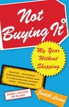 Not Buying It ebook by Judith Levine