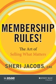 Membership Rules! The Art of Selling What Matters ebook by Sheri Jacobs