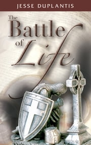 Battle of Life ebook by Duplantis, Jesse