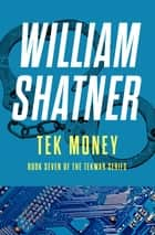 Tek Money ebook by William Shatner