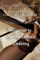 Welcome to Shadowhunter Academy (Tales from the Shadowhunter Academy 1) ebook by Cassandra Clare and Sarah Rees Brennan