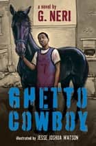 Ghetto Cowboy ebook by G. Neri