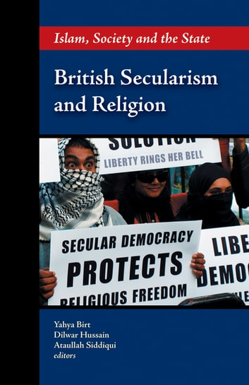 British Secularism and Religion - Islam, Society and State ebook by