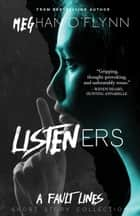 Listeners - A Fault Lines Short Story Collection ebook by Meghan O'Flynn