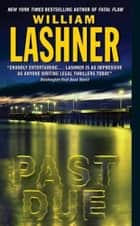 Past Due ebook by William Lashner