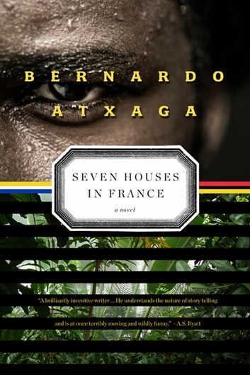 Seven Houses in France - A Novel ebook by Bernardo Atxaga