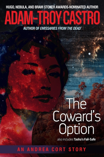 The Coward's Option - also includes Tasha's Fail-Safe ebook by Adam-Troy Castro
