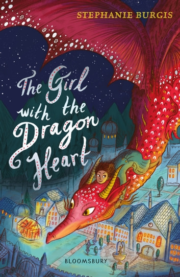 The Girl with the Dragon Heart ebook by Stephanie Burgis