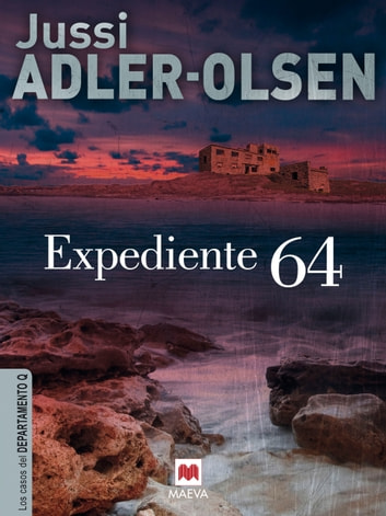 Expediente 64 - (Los casos del Departamento Q 4) ebook by Jussi Adler-Olsen