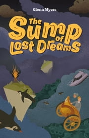 The Sump of Lost Dreams ebook by Glenn Myers