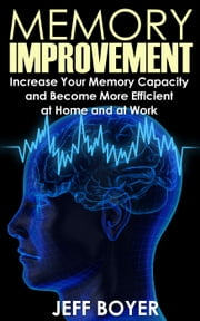 Memory Improvement ebook by Kobo.Web.Store.Products.Fields.ContributorFieldViewModel