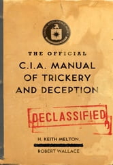 The Official CIA Manual of Trickery and Deception ebook by H. Keith Melton,Robert Wallace