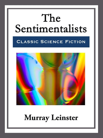The Sentimentalists ebook by Murray Leinster