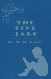 The Five Jars ebook by M. R. James