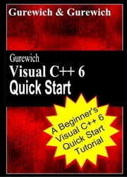 Gurewich Visual C++ 6 Quick Start ebook by Gurewich, Ori