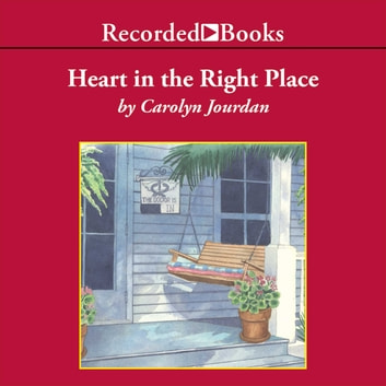 Heart In The Right Place Audiobook By Carolyn Jourdan