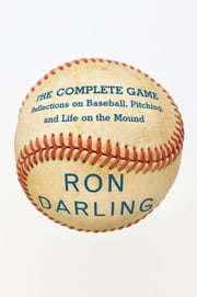 The Complete Game ebook by Ron Darling