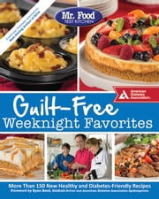 Mr. Food Test Kitchen Guilt-Free Weeknight Favorites ebook by Mr. Food Test Kitchen