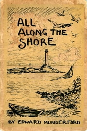 All Along the Shore ebook by Edward Hungerford