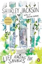 Life Among the Savages ebook by Shirley Jackson