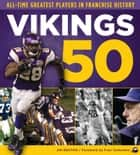 Vikings 50 - All-Time Greatest Players in Franchise History ebook by Jim Bruton, Fran Tarkenton