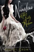 Nameless - A Tale of Beauty and Madness ebook by Lili St. Crow